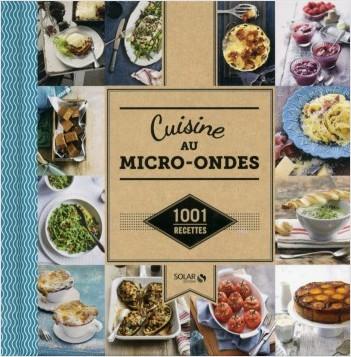Cuisine au micro-ondes - 1001 recettes