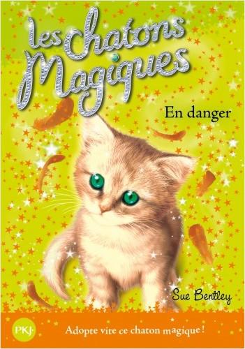 Les chatons magiques - tome 05 : En danger