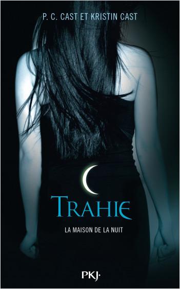 La Maison de la Nuit : Trahie
