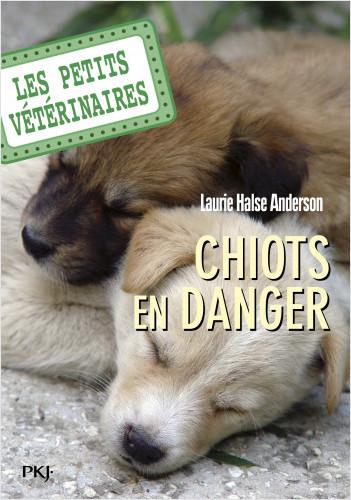 Les petits vétérinaires - tome 01 : Chiots en danger