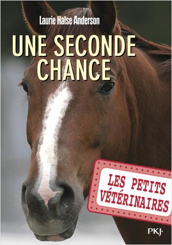 Les petits vétérinaires - tome 03 : Une seconde chance