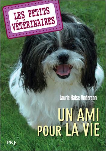 Les petits vétérinaires - tome 05 : Un ami pour la vie