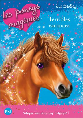 Les poneys magiques - tome 10 : Terribles vacances