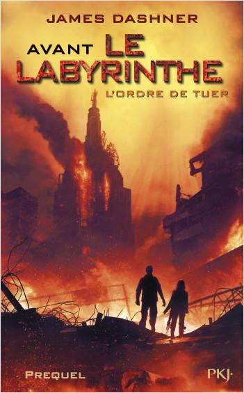 Avant Le labyrinthe -Tome 4 : L'ordre de tuer