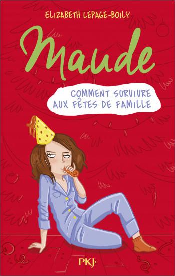 Maude T.3 : comment survivre aux fêtes de famille
