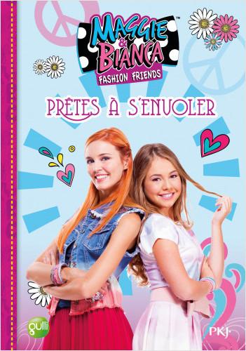 1. Maggie & Bianca : Prêtes à s'envoler