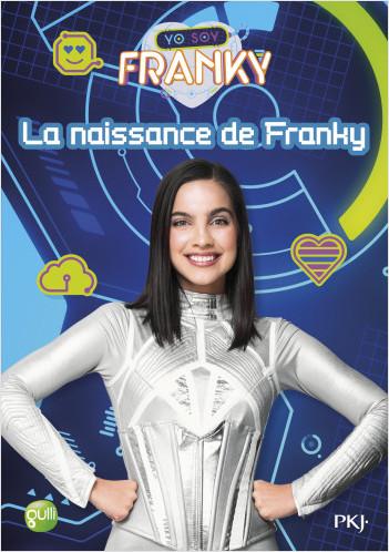 1. Franky : La naissance de Franky