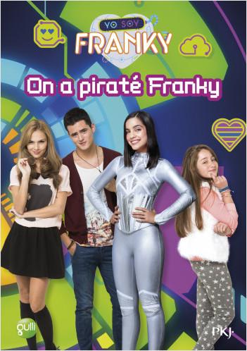 2. Franky : On a piraté Franky