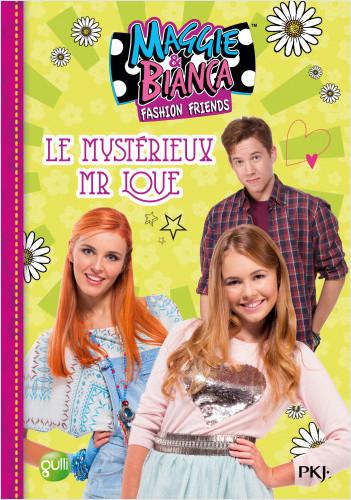 4. Maggie & Bianca : Le mystérieux Mr Love