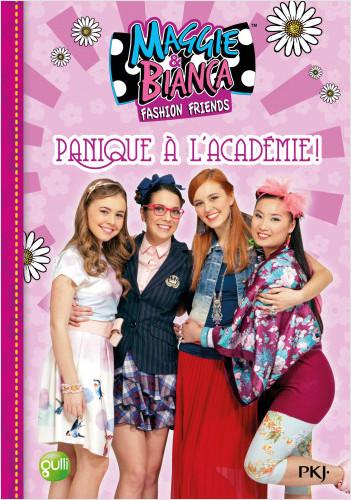 5. Maggie & Bianca : Panique à l'Académie !