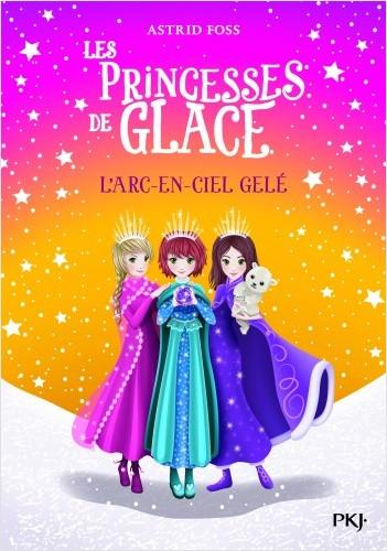 Les princesses de glace - tome 03 : L'arc-en-ciel gelé