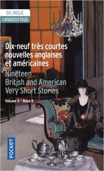 19 English and American Very Short Stories - 19 très courtes nouvelles anglaises et américaines
