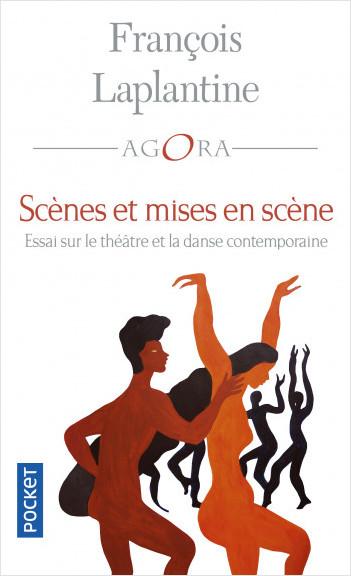 Scènes et mise en scène. Essai sur le théâtre et la danse contemporaine