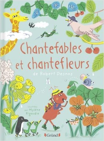 Chantefables et Chantefleurs – Recueil Poésie illustré – À partir de 4 ans
