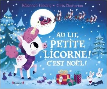 Au lit, petite licorne ! C'est Noël ! – Album jeunesse – À partir de 3 ans