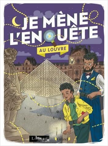 Je mène l'enquête au Louvre – Album-jeu avec des énigmes à résoudre – À partir de 7 ans