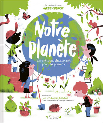 Notre planète : 18 artistes dessinent pour la protéger – Album jeunesse –  À partir de 4 ans