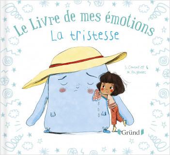 Le livre de mes émotions : La tristesse – Album jeunesse – À partir de 3 ans