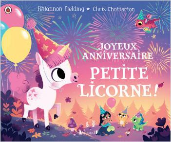 Joyeux anniversaire, petite licorne ! – Album jeunesse – Dès 3 ans