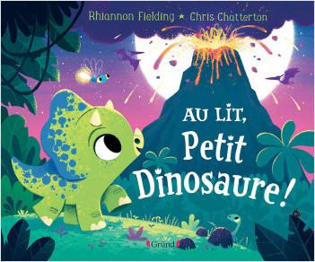Au lit, petit dinosaure – Album jeunesse – À partir de 3 ans