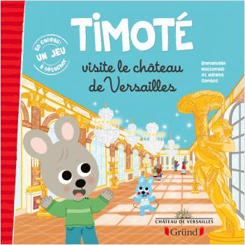 Timoté visite le château de Versailles – Album jeunesse – Dès 3 ans