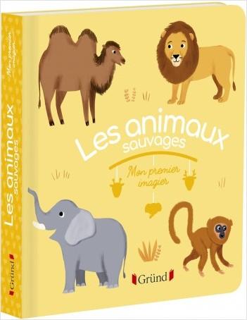Mon premier imagier : Les animaux sauvages – Livre d'éveil – À partir de 6 mois