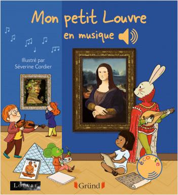 Mon petit Louvre en musique – Livre sonore avec 6 puces  – Dès 1 an