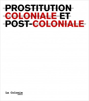 Prostitution coloniale et post-coloniale