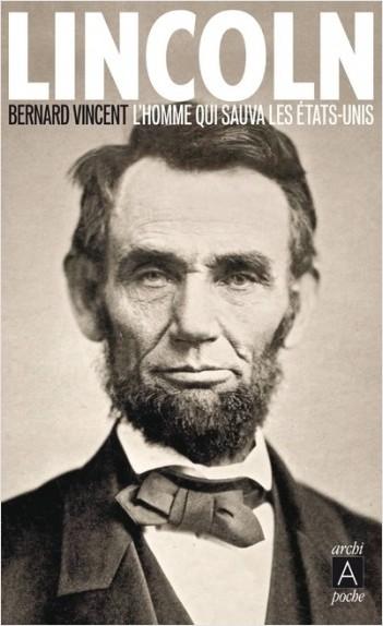 Lincoln - L'homme qui sauva les Etats-Unis