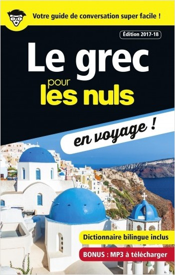 Le grec pour les Nuls en voyage, édition 2017-18