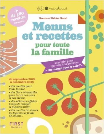 """Menus et recettes pour toute la famille - l'essentiel pour répondre à la question """"On mange quoi ce soir?"""""""