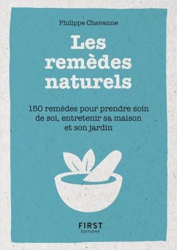 Petit Livre de - Les remèdes naturels - 150 remèdes pour prendre soin de soi, entretenir sa maison et son jardin