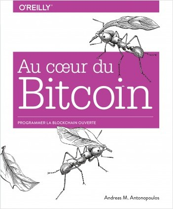 Au coeur du Bitcoin - Programmer la Blockchain ouverte - collection O'Reilly