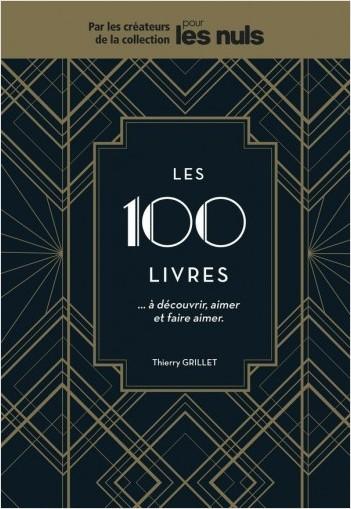 Les 100 livres à découvrir, aimer et faire aimer Pour les Nuls
