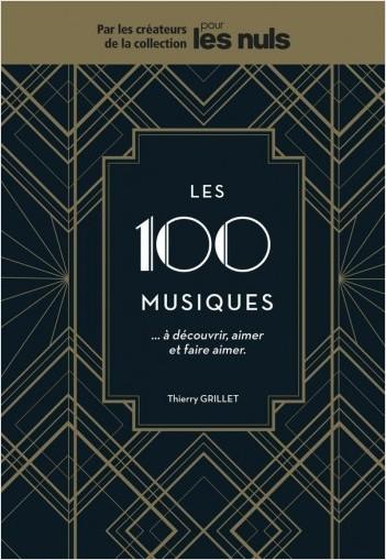 Les 100 musiques à découvrir, aimer et faire aimer Pour les Nuls