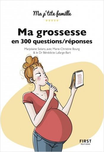 Ma grossesse en 300 questions, 2e édition / réponses