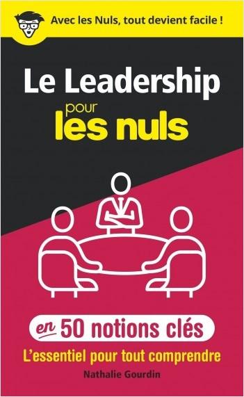 Le leadership pour les Nuls en 50 notions clés