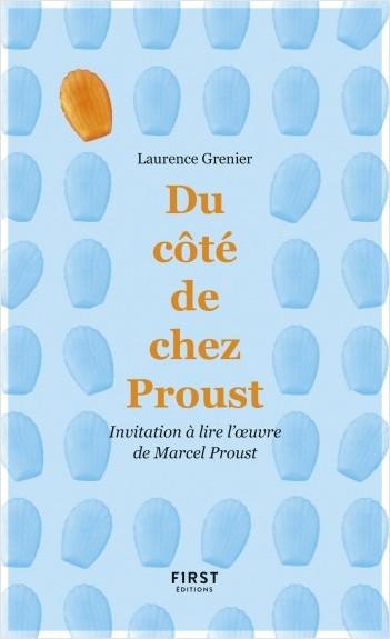 Du côté de chez Proust - Invitation à lire l'oeuvre de Marcel Proust