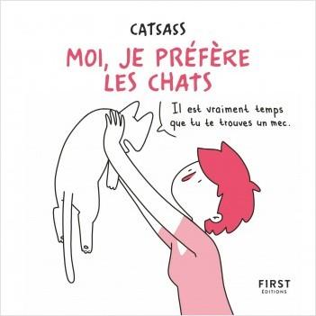 Moi, je préfère les chats - Une BD hilarante sur la trentaine, les chats et la vie quotidienne !