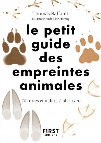 Le petit guide des empreintes : 70 traces et indices à observer