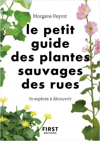 Le petit guide des plantes sauvages des rues - 70 espèces à découvrir