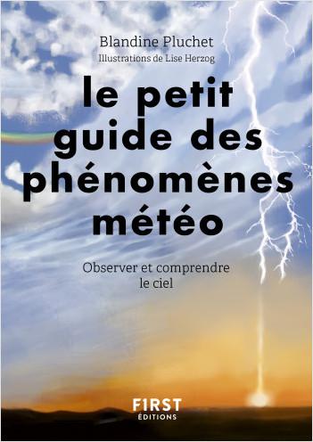 Petit Guide des phénomènes météo - Observer et comprendre la météo