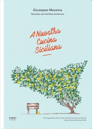 A Nuostra Cucina Siciliana - Recettes des familles siciliennes