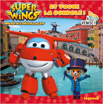 Super Wings - Et vogue la gondole ! - A Venise !