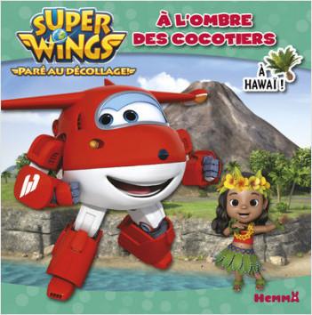 Super Wings - A l'ombre des cocotiers - A Hawaï !