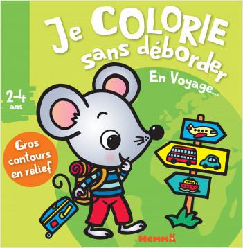 Je colorie sans déborder (2-4 ans) En voyage...
