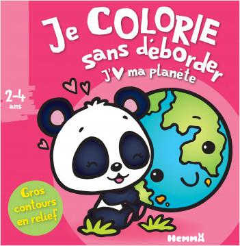 Je colorie sans déborder (2-4 ans) - J'aime ma planète