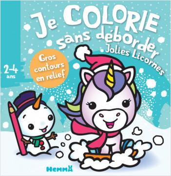 Je colorie sans déborder (2-4 ans) - Jolies licornes