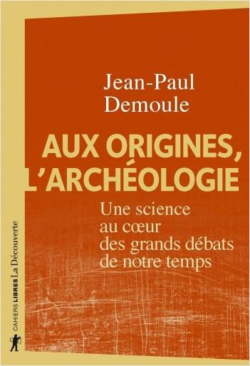 Aux origines, l'archéologie