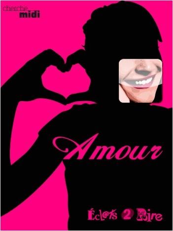 Amour, éclats 2 rire